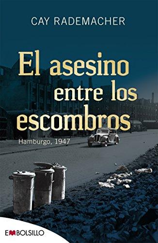 El asesino entre los escombros: Hamburgo, 1947 (EMBOLSILLO)
