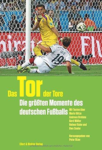 Buchseite und Rezensionen zu 'Das Tor der Tore. Die größten Momente des deutschen Fußballs' von Peter Bizer (Hrsg.)