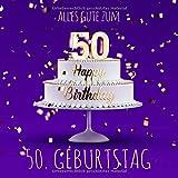 Alles Gute zum 50. Geburtstag: Gästebuch zum Eintragen - Lila Edition -110 Seiten