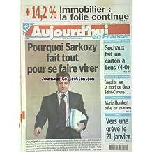 AUJOURD'HUI EN FRANCE [No 804] du 14/01/2004 - POURQUOI SARKOZY FAIT TOUT POUR SE FAIRE VIRER - EUTHANASIE - MARIE HUMBERT MISE EN EXAMEN - EXERCICE EN MONTAGNE - ENQUETE SUR LA MORT DE DEUX SAINT-CYRIENS - LES SPORTS - FOOT