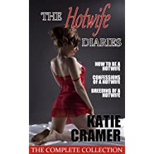 The Hotwife Diaries - The Complete Collection (Cuckold Erotica Stories)