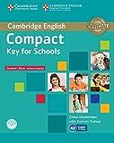 Compact key for schools. Student's book without answer. Con espansione online. Per le Scuole superiori. Con CD-ROM