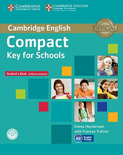 Compact key for schools. Student's book-Workbook without answers. Per le Scuole superiori e CD-ROM. Con CD Audio. Con espansione online