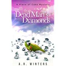 Dead Man's Diamonds: A Piece of Cake Mystery (Piece of Cake Mysteries Book 1) (English Edition)