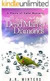Dead Man's Diamonds: A Piece of Cake Mystery (Piece of Cake Mysteries Book 1)