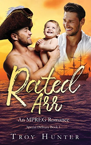 Rated Arr: An MPREG Romance (Special Delivery Book 1) (English Edition)