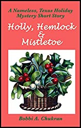Holly, Hemlock & Mistletoe: A Christmas Ghost Story (Nameless, Texas Story Series) (English Edition)