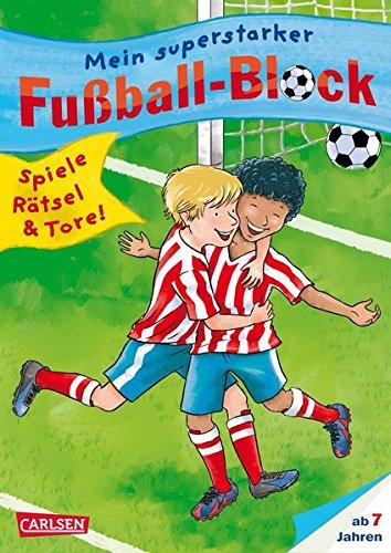 Preisvergleich Produktbild Mein superstarker Fußball-Block: Spiele, Rätsel, Tore