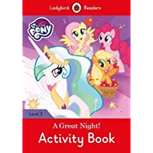 My Little Pony: A Great Night! - Activity Book - Ladybird Readers Level 3