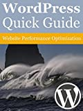 WordPress Quick Guide: Website Performance Optimization