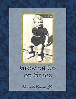Growing Up On Grace par [Spiva, Jr., Ernest]