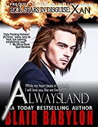 Alwaysland (A Prequel to Rock Stars in Disguise: Xan): A New Adult Rock Star Romance (Billionaires in Disguise: Georgie and Rock Stars in Disguise: Xan) (English Edition)