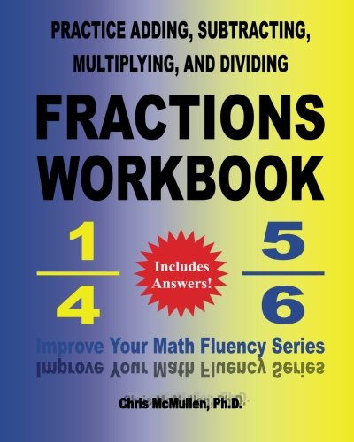 Practice Adding, Subtracting, Multiplying, and Dividing Fractions Workbook: Improve Your Math Fluency Series: Volume 9