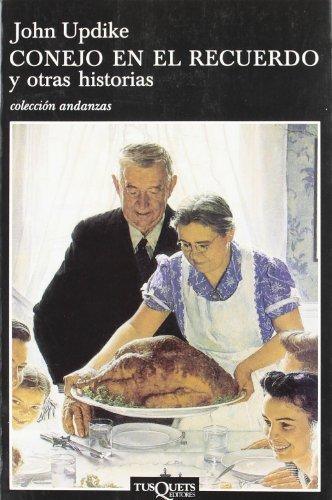Conejo En El Recuerdo y Otras Historias por John Updike