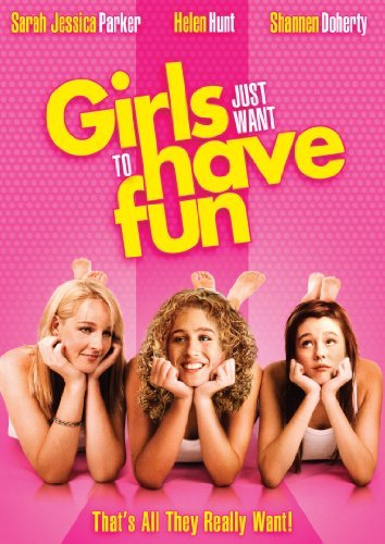 Girls Just Want to Have Fun by Sarah Jessica Parker