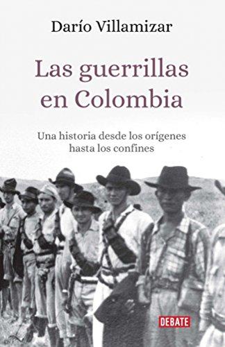 Las guerrillas en Colombia: Una historia desde los orígenes hasta los confines (Crónica)