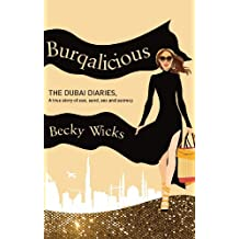 By Becky Wicks - Burqalicious: The Dubai Diaries: A True Story of Sun, Sand, Sex, and Secrecy (Reprint)