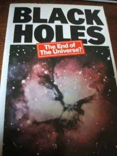 Black Holes. The End of the Universe?