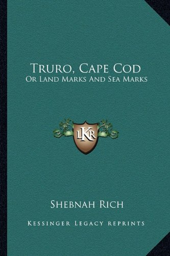Truro, Cape Cod: Or Land Marks and Sea Marks