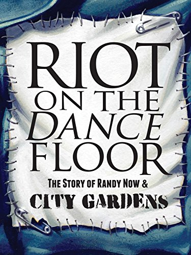 Riot on the Dance Floor: The Story of Randy Now & City Gardens [OV]