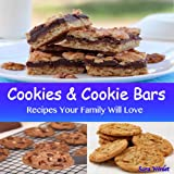 Cookie And Cookie Bar Recipes (Cookie, Cookie Bar And Frosting Recipes Book 1) (English Edition)