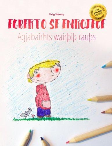 Egberto se enrojece/Agjabairhts wairþiþ rauþs: Libro infantil para colorear español-gótico (Edición bilingüe) por Philipp Winterberg
