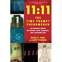 11:11 the Time Prompt Phenomenon: The Meaning Behind Mysterious Signs, Sequences, and Synchronicities