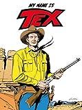 My name is Tex. Ediz. speciale. Con CD Audio