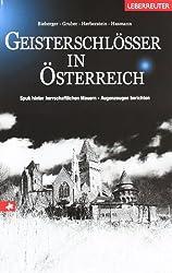 Geisterschlösser in Österreich: Spuk hinter herrschaftlichen Mauern - Augenzeugen berichten