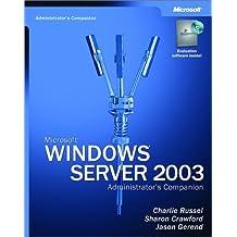 Microsoft Windows Server 2003 Administrator's Companion (IT-Administrator's Companion) by Charlie Russel (2003-05-21)