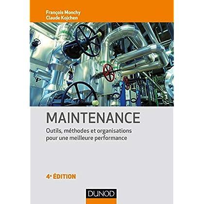 Maintenance - 4e éd. - Méthodes et organisations pour une meilleure productivité