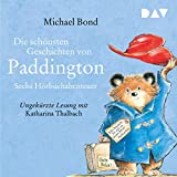 Die schönsten Geschichten von Paddington: Sechs Hörbuchabenteuer