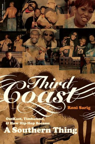 Third Coast: Outkast, Timbaland, and How Hip-hop Became a Southern Thing (English Edition)