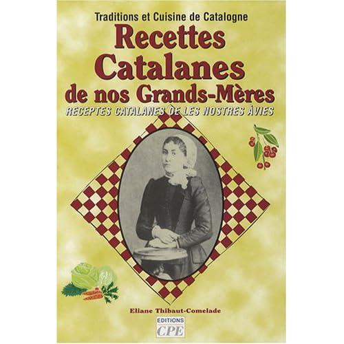Recettes Catalanes de nos Grands-Mères : Receptes catalanes de les nostres àvies