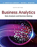 Business Analytics: Data Analysis and Decision Making