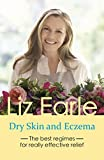 Dry Skin and Eczema: The best regimes for really effective relief (Wellbeing Quick Guides)