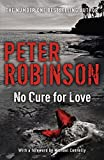 No Cure For Love by Peter Robinson
