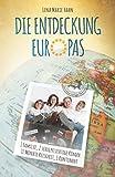 Die Entdeckung Europas: 1 Familie, 2 schulpflichtige Kinder, 11 Monate Reisezeit, 1 Kontinent