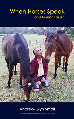 When Horses Speak and Humans Listen (English Edition) por Andrew-Glyn Smail