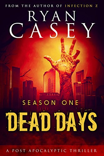 dead-days-season-one-dead-days-zombie-apocalypse-series-book-1-english-edition