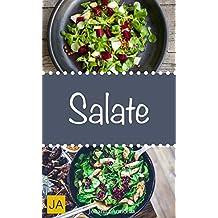 Salate - Leckere, schnelle und einfache Salat-Rezepte die Ihnen dabei helfen die nervenden Kilos loszuwerden! (German Edition)