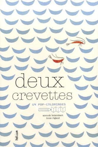 Deux crevettes par Anouck Boisrobert, Louis Rigaud