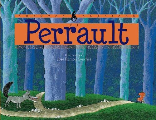Cuentos Clásicos de Perrault (Infantil Y Juvenil - Cuentos Infantiles) por Charles Perrault