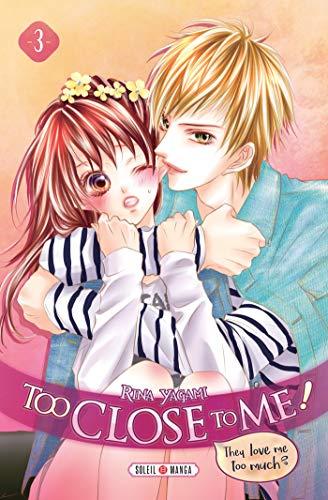 Too Close to Me ! T03 par Rina Yagami