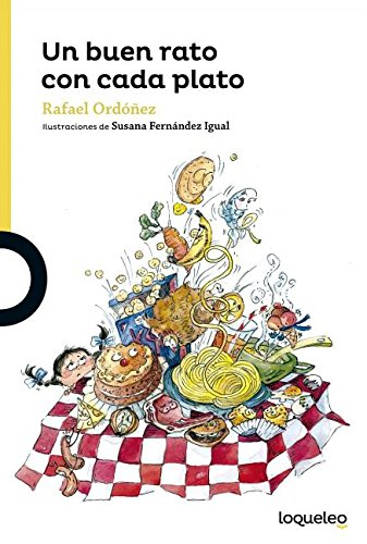 Un Buen Rato Con Cada Plato / A Good Time with Every Course (Serie amarilla/ Yellow Serie) por Rafael Ordonez Cuadrado epub