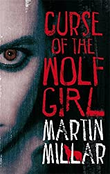 Curse Of The Wolf Girl: Number 2 in series (Werewolf Girl) by Martin Millar (2010-08-05)