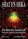 SHAT EN HEKA: Setianische Magick für den dunklen Pfad - Eremor (Frater)