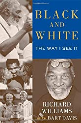 Black and White: The Way I See It by Richard Williams (2014-05-06)