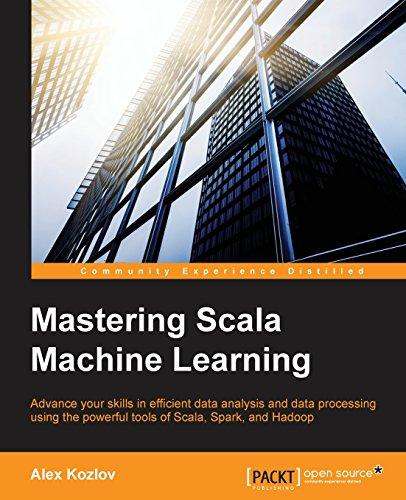 Mastering Scala Machine Learning (English Edition) (Machine Scala Learning)