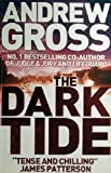 [ THE DARK TIDE BY GROSS, ANDREW](AUTHOR)PAPERBACK